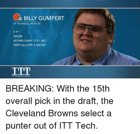 Itt Tech Meme - billy gumpert itt technical institute 5 9 320lbs 40 yard