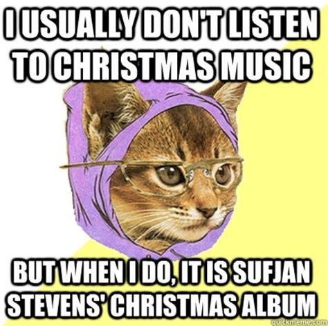 Christmas Music Meme - i usually don t listen to christmas music but when i do it is sufjan stevens christmas album