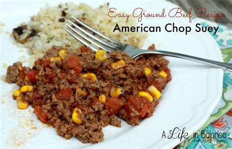 easy ground beef dinner recipe american chop suey a