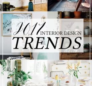 2017 interior design trends my predictions swoon worthy top 25 interior posts of september