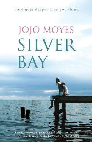 Jojo Moyes Silver Bay silver bay by jojo moyes