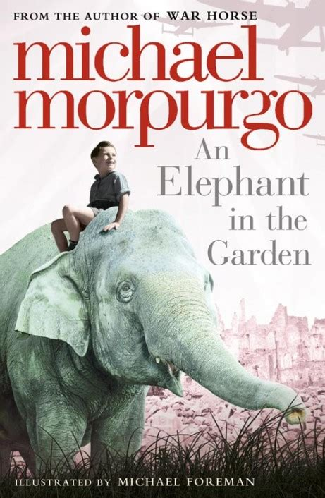Elephant In The Garden an elephant in the garden michael morpurgo