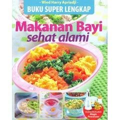 Buku Superlengkap Makanan Bayi Sehat Alami Oleh Wied Harry Apriadji Best Ebooks For In High Quality Pdf Format Page 4