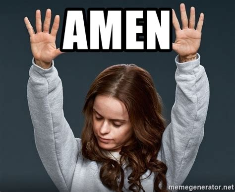 amen orange is the new black meme generator