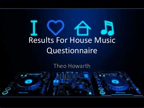 house skin deep music results for house music questionnaire