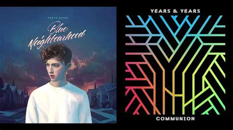 years years v years years vs troye sivan blue border mashup youtube