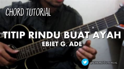 search results for chord titip rindu buat ayah ebiet g titip rindu buat ayah ebiet g ade chord youtube