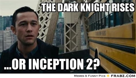The Dark Knight Rises Meme - inception meme dark knight rises image memes at relatably com