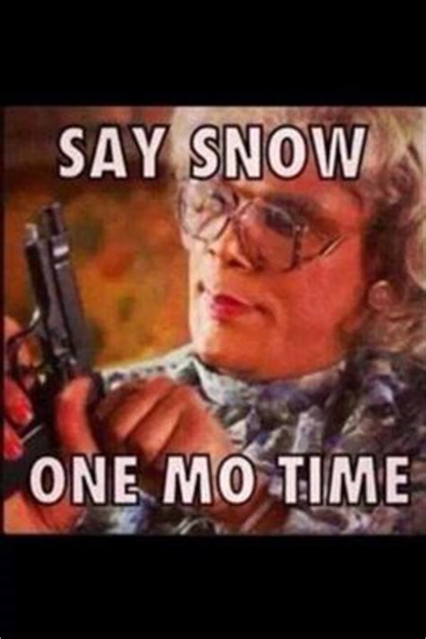 Hate Snow Meme - dear mother nature quotes winter cold lol weather funny