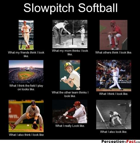 Softball Memes - slowpitch softball what people think i do what i
