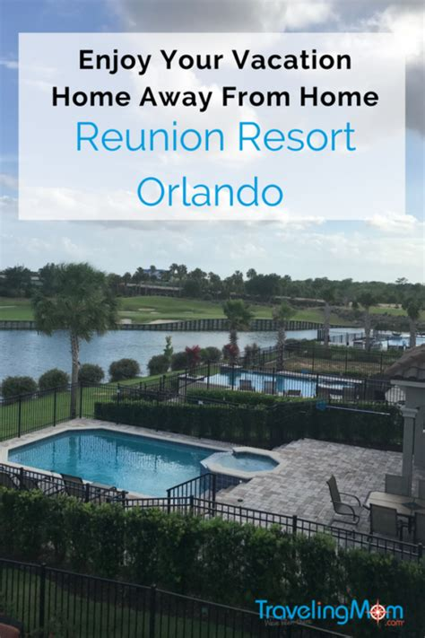 reunion resort orlando review home away from home