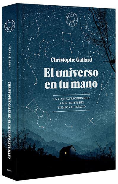 libro el universo en tus el universo en tu mano blackie books