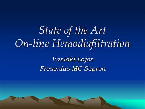 Ppt State Of The Art On Line Hemodiafiltration State Of The Presentations