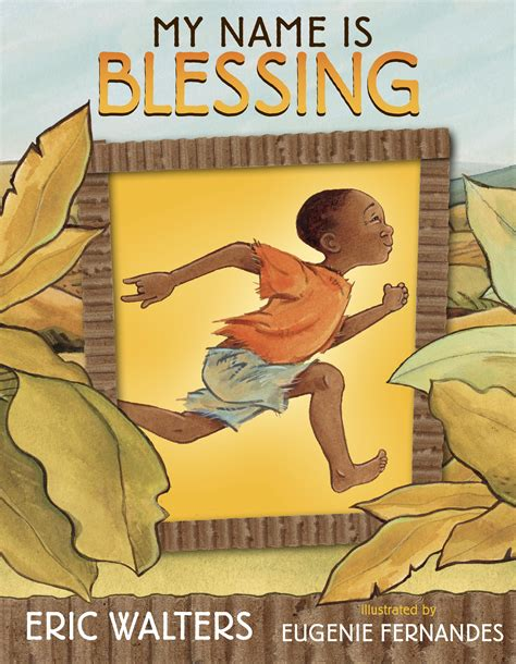 i my name books my name is blessing by eric walters illustrated by