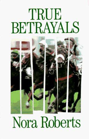 True Betrayals true betrayals by nora