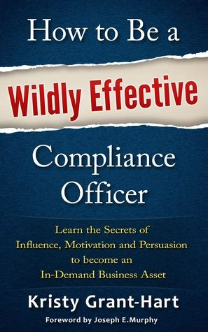 how to become a compliance officer at a bank how to be a wildly effective compliance officer by kristy