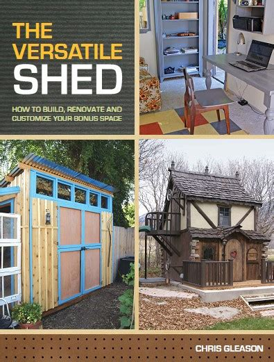 the versatile shed how to build renovate and customize