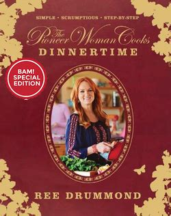 dinner time by ree drummond bam special edition the pioneer woman cooks dinnertime