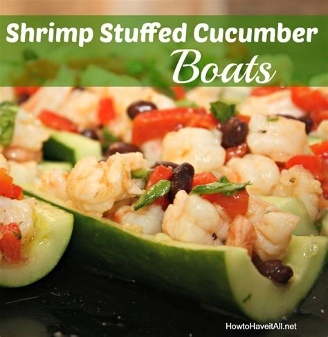cucumber boat appetizer shrimp stuffed cucumber boats recipe how to have it all