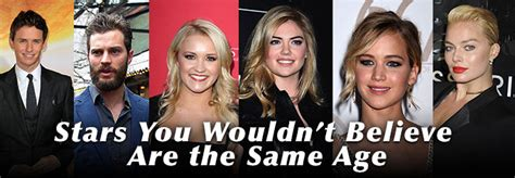 hollywood celebrities do they know things stars you wouldn t believe are the same age 171 celebrity