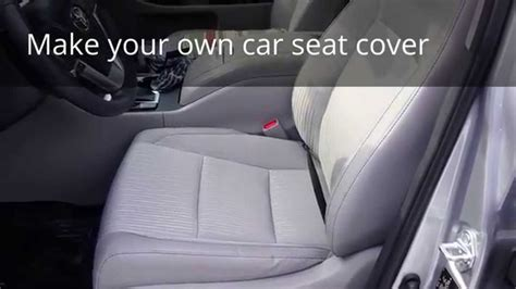 how to make your own car seat cover part 1 of 2