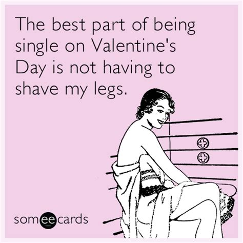 being single on valentines day the best part of being single on s day is not