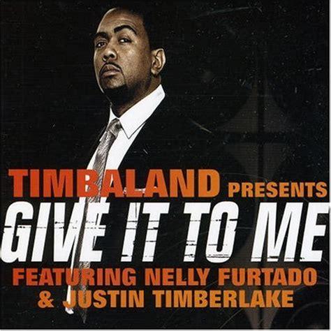 Timbaland Give It To Me timbaland give it to me lyrics genius lyrics