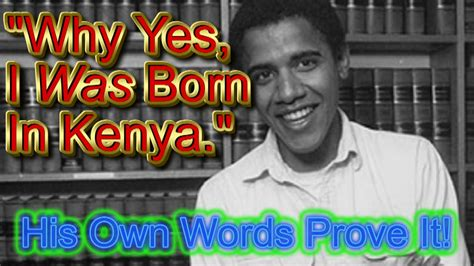 barack obama biography born in kenya absolute proof obama was born in kenya from his own lips
