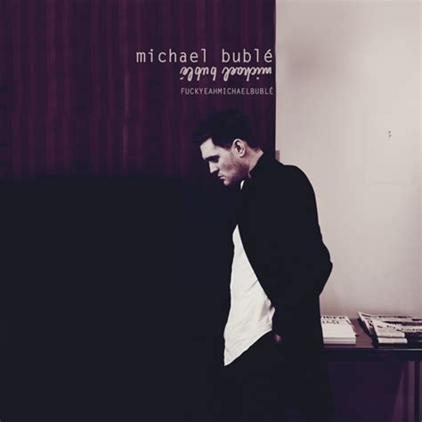 Michael Buble Home by Michael B Michael Bubl 233 Fan 24269731 Fanpop