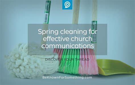 spring cleaning 2017 spring cleaning for effective church communications
