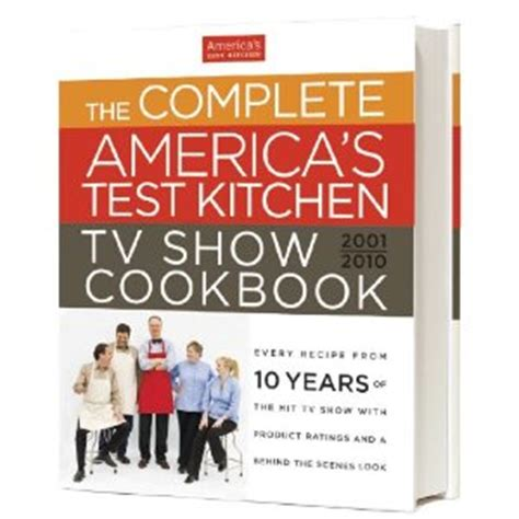 America S Test Kitchen Cookbook by The Complete America S Test Kitchen Cookbook