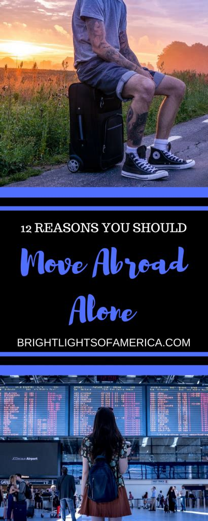 10 Reasons To Move Abroad by 12 Reasons Moving Abroad Alone Is A Worthwhile Adventure