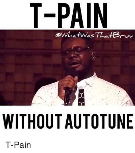 Autotune Meme - funny t pain memes of 2017 on sizzle buy