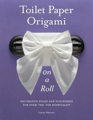Toilet Paper Origami Book - toilet paper origami on a roll decorative folds and