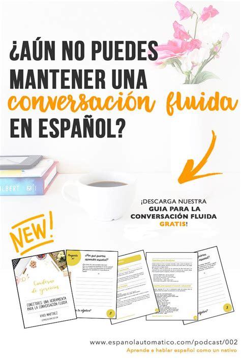 preguntas basicas de espanol 002 hablar espa 241 ol con fluidez 4 preguntas b 225 sicas