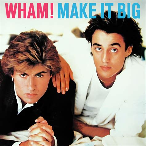 make a bid wham make it big lyrics and tracklist genius