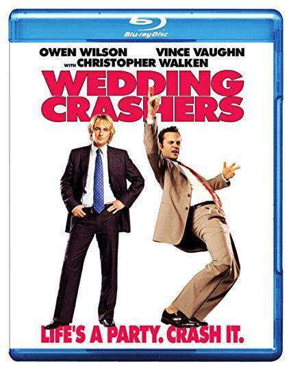 Wedding Crashers You Lock It Up by 1000 Ideas About Wedding Crashers On Wayne S
