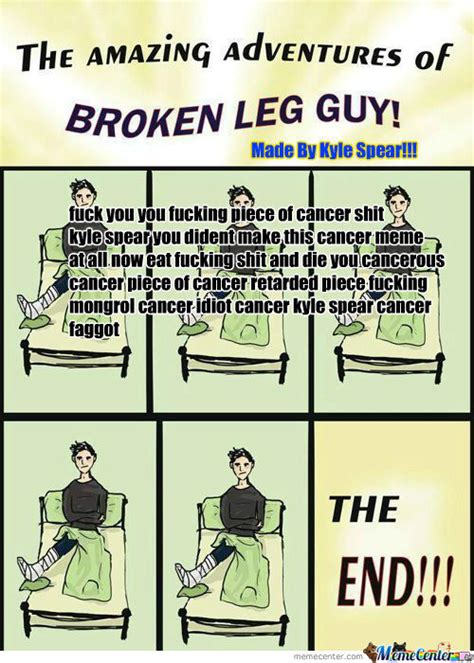 Broken Leg Meme - rmx rmx broken leg guy by wadiclaus meme center