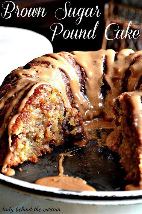 lady behind the curtain brown sugar pound cake brown sugar pound cake favorite recipes pinterest