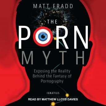 Listen To Porn Myth Exposing The Reality Behind The