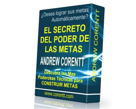 libro el secreto del poder el secreto del poder de las metas andrew corentt libro como triunfo