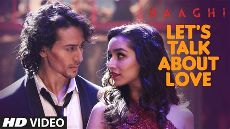 film raftar song download let s talk about love video song baaghi tiger shroff
