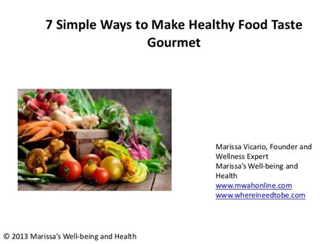 7 Easy Ways To Cook Healthier Meals 7 simple ways to make healthy food taste gourmet