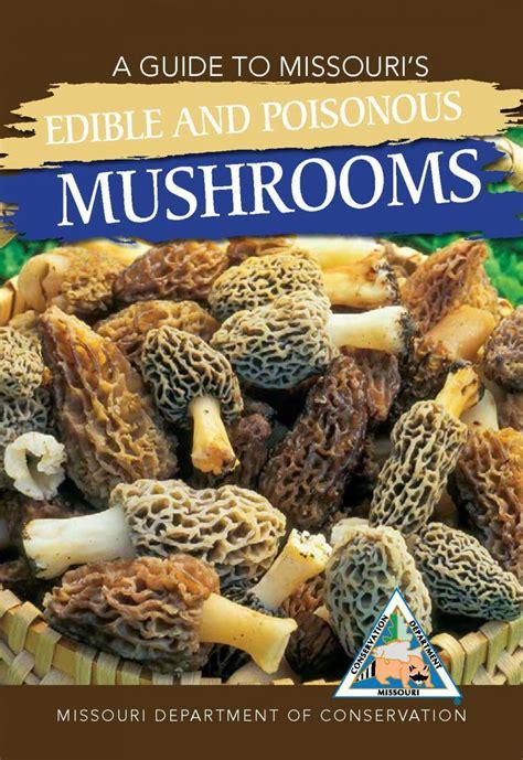 guide  missouris edible  poisonous mushrooms mdc