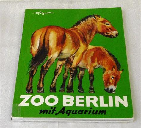 zoologischer garten berlin kosten zoo berlin mit aquarium zvab