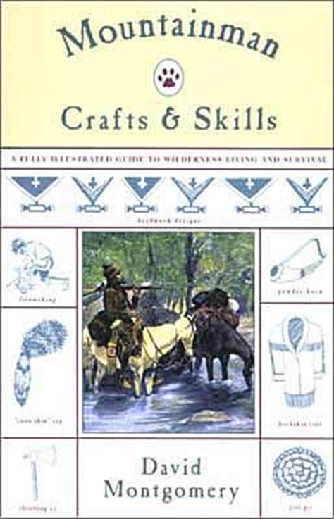 mountainman crafts skills a fully illustrated guide to wilderness living and survival mountain man outdoor life and crafts on pinterest