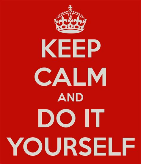 do it yourself keep calm and do it yourself 13 101 fundraising