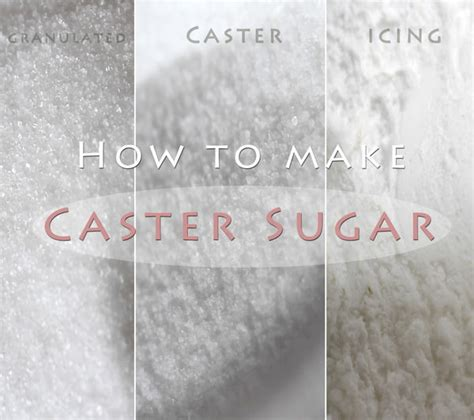 homemade caster sugar how to make caster sugar