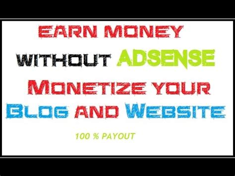 adsense without website or blog monetize your blog and website without adsense youtube