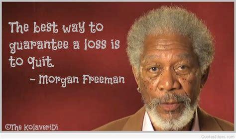 quotes freeman quotesmorgan freeman quotes the best way to